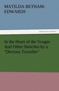 """In the Heart of the Vosges And Other Sketches by a """"Devious Trav"""