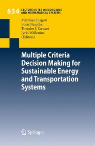 Multiple Criteria Decision Making for Sustainable Energy and Tra