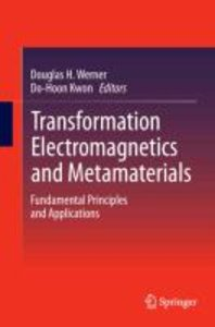 Transformation Electromagnetics and Metamaterials