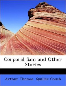 Corporal Sam and Other Stories