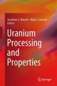 Uranium Processing and Properties