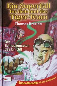 Ein Superfall für dich und das Tiger-Team 01. Der Schreckensplan