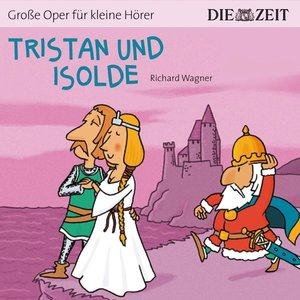 DIE ZEIT-Edition: Tristan und Isolde