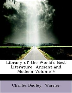 Library of the World's Best Literature Ancient and Modern Volum