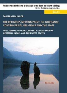 The Religious Melting Point: On Tolerance, Controversial Religio