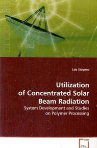 Utilization of Concentrated Solar Beam Radiation