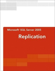 Microsoft SQL Server 2005 Replication