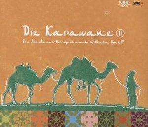 Die Karawane. Tl.2, 1 Audio-CD