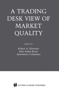 A Trading Desk View of Market Quality