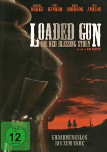 Loaded Gun - Die Ned Blessing Story
