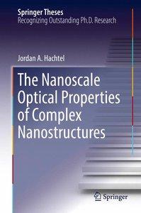 The Nanoscale Optical Properties of Complex Nanostructures
