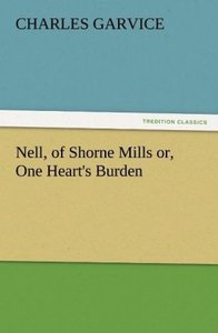 Nell, of Shorne Mills or, One Heart's Burden
