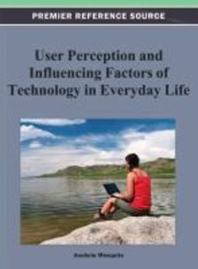 User Perception and Influencing Factors of Technology in Everyda