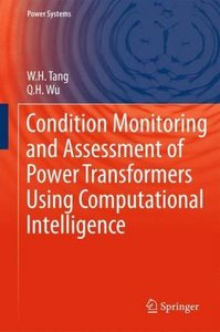 Condition Monitoring and Assessment of Power Transformers Using