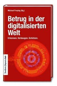 Betrug in der digitalisierten Welt: Erkennen. Vorbeugen. Schütze