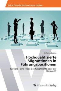 Hochqualifizierte Migrantinnen in Führungspositionen