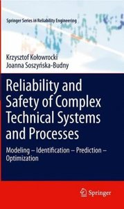 Reliability and Safety of Complex Technical Systems and Processe