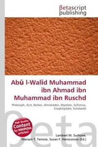 Ab l-Wal d Muhammad ibn Ahmad ibn Muhammad ibn Ruschd