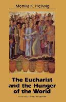 Eucharist and the Hunger of the World (Rev and Expanded) - zum Schließen ins Bild klicken