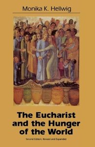 Eucharist and the Hunger of the World (Rev and Expanded)