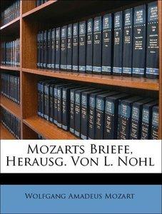 Mozarts Briefe. Nach dem Originalen herausgegeben von Ludwig Koh
