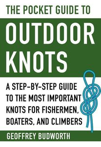 The Pocket Guide to Outdoor Knots: A Step-By-Step Guide to the M