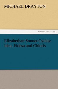 Elizabethan Sonnet Cycles: Idea, Fidesa and Chloris