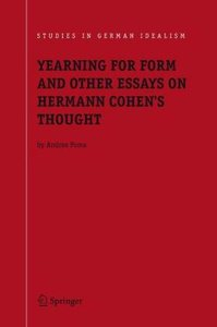 Yearning for Form and Other Essays on Hermann Cohen's Thought
