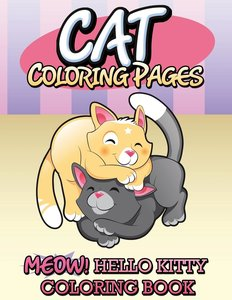 Cat Coloring Pages (Meow! Hello Kitty Coloring Book)