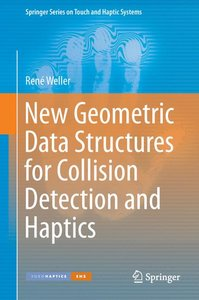 New Geometric Data Structures for Collision Detection and Haptic