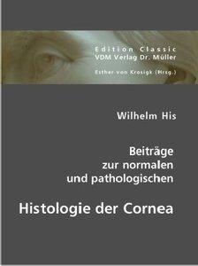 Beiträge zur normalen und pathologischen Histologie der Cornea