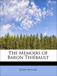 The Memoirs of Baron Thiébault