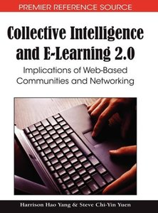 Collective Intelligence and E-Learning 2.0: Implications of Web-