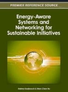 Energy-Aware Systems and Networking for Sustainable Initiatives