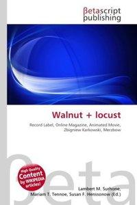Walnut + locust