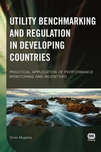 Utility Benchmarking and Regulation in Developing Countries: Pra