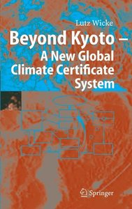 Beyond Kyoto - A New Global Climate Certificate System