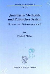 Juristische Methodik und Politisches System