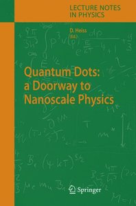 Quantum Dots: a Doorway to Nanoscale Physics