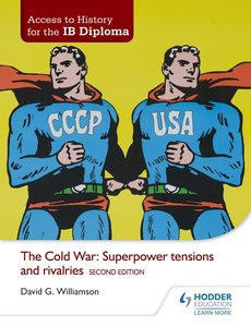 Access to History for the IB Diploma: The Cold War: Superpower t