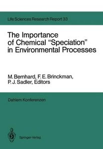 """The Importance of Chemical """"Speciation"""" in Environmental Process"""