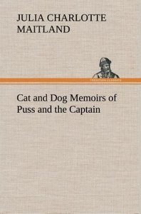 Cat and Dog Memoirs of Puss and the Captain
