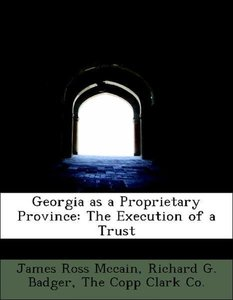 Georgia as a Proprietary Province: The Execution of a Trust