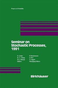 Seminar on Stochastic Processes, 1991