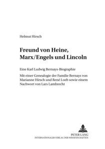 Freund von Heine, Marx/Engels und Lincoln