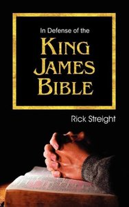 In Defense of the King James Bible
