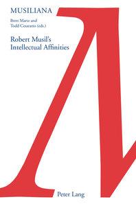 Robert Musil\'s Intellectual Affinities