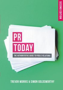 PR Today: The Authoritative Guide to Public Relations