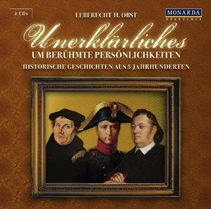 Unerklärliches um berühmte Persönlichkeiten. Audio CD