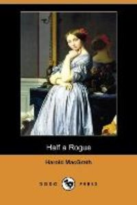 Half a Rogue (Dodo Press)